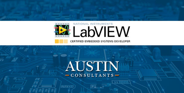 Certified LabVIEW Embedded Developer status for two members of the Austin Consultants team!