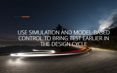 Use Simulation and Model-Based Control to Bring Test Earlier in the Design Cycle